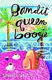 Hayter, Sparkle: Bandit Queen Boogie: A Novel