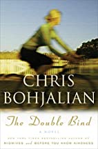 The Double Bind: A Novel by Chris Bohjalian
