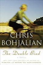 The Double Bind: A Novel by Chris Bohjalian