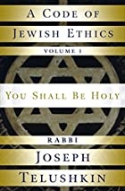 A Code of Jewish Ethics: Volume 1: You Shall…