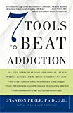 Peele, Stanton: 7 Tools to Beat Addiction