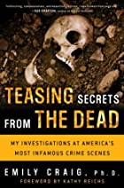 Teasing Secrets from the Dead: My…