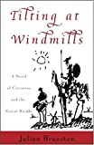 Branston, Julian: Tilting at Windmills: A Novel of Cervantes and the Errant Knight