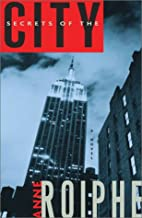Secrets of the City: A Novel by Anne Roiphe