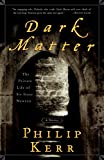 Kerr, Philip: Dark Matter