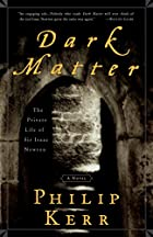 Dark Matter: The Private Life of Sir Isaac…