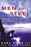 Koch, Karl: Men of Steel: The Story of the Family That Built the World Trade Center