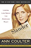 Coulter, Ann: Slander: Liberal Lies About the American Right