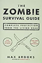 The Zombie Survival Guide: Complete…