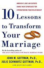 Ten Lessons to Transform Your Marriage:…