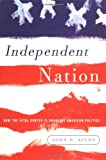 Avlon, John P.: Independent Nation: How Centrists Can Change American Politics