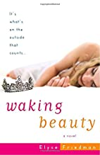 Waking Beauty: A Novel by Elyse Friedman