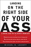 Laskoff, Michael: Landing on the Right Side of Your Ass: A Survival Guide for the Recently Unemployed