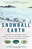 Walker, Gabrielle: Snowball Earth: The Story of the Great Global Catastrophe That Spawned Life As We Know It