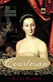 Diane Haeger: Courtesan: A Novel