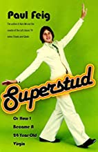 Superstud: Or How I Became a 24-Year-Old…