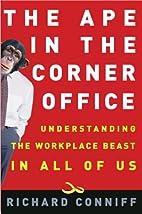 The Ape in the Corner Office: Understanding…