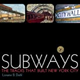 Diehl, Lorraine B.: Subways : The Tracks That Built New York City