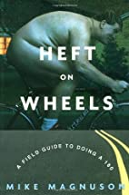 Heft on Wheels: A Field Guide to Doing a 180…
