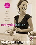 Everyday Italian: 125 Simple and Delicious…