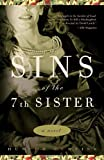 Curtiss, Huston: Sins of the Seventh Sister : A Novel
