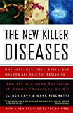 Levy, Elinor: The New Killer Diseases: How the Alarming Evolution of Germs Threatens Us All