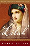 Halter, Marek: Lilah: A Forbidden Love, a People's Destiny (Book 3 of the Canaan Trilogy)