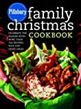 Pillsbury Company: Pillsbury Family Christmas Cookbook: Celebrate the Season With More Than 150 Recipes, Plus Fun Craft Ideas