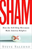 Salerno, Steve: Sham: How the Self-help Movement Made America Helpless
