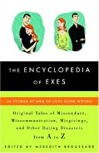 The Encyclopedia of Exes: 26 Stories by Men…