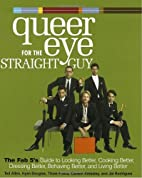 Queer Eye for the Straight Guy : The Fab 5's…
