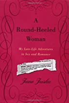 A Round-Heeled Woman : My Late-Life…
