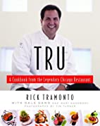 Tru: A Cookbook from the Legendary Chicago…