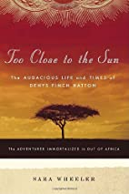 Too Close to the Sun: The Audacious Life and…