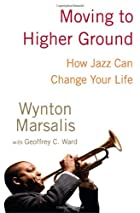 Moving to Higher Ground: How Jazz Can Change…