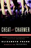 Frank, Elizabeth: Cheat and Charmer: A Novel