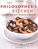 Segan, Francine: The Philosopher's Kitchen : Recipes from Ancient Greece and Rome for the Modern Cook