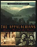 Santelli, Robert: The Appalachians: America's First and Last Frontier