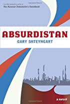 Absurdistan: A Novel by Gary Shteyngart