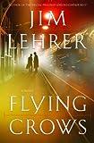 Lehrer, Jim: Flying Crows: A Novel