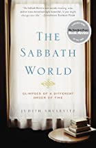 The Sabbath World: Glimpses of a Different…