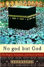 No god but God : the origins, evolution, and…