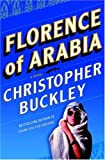 Buckley, Christopher: Florence of Arabia : A Novel