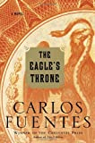 Fuentes, Carlos: The Eagle&#39;s Throne