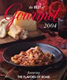 Gourmet Magazine: The Best of Gourmet 2004: Featuring the Flavors of Rome