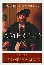 Amerigo: The Man Who Gave His Name to…