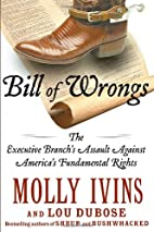Bill of Wrongs: The Executive Branch's…