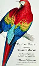 The Last Flight of the Scarlet Macaw by…