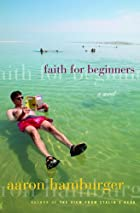 Faith for Beginners: A Novel by Aaron…