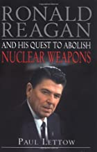 Ronald Reagan and His Quest to Abolish…